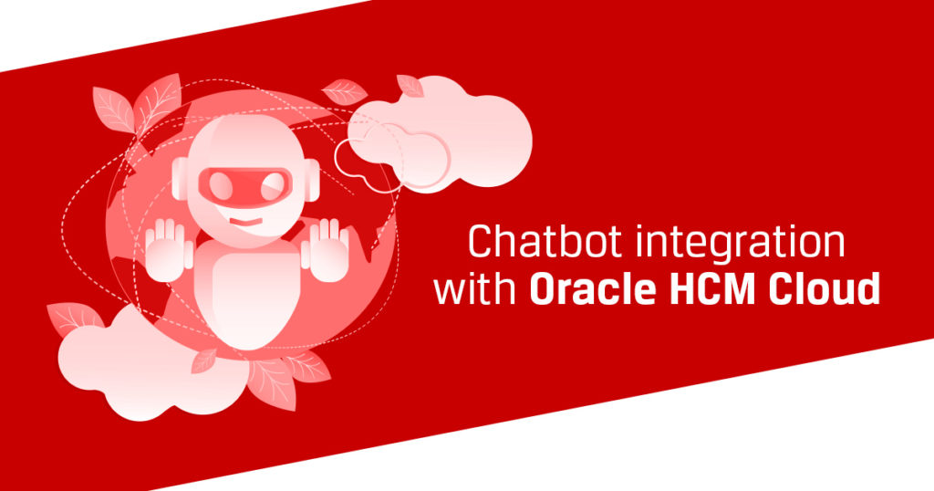 Chatbot integration with Oracle HCM Cloud