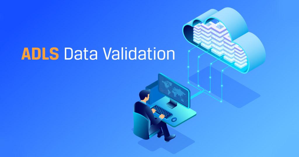 ADLS Data Validation