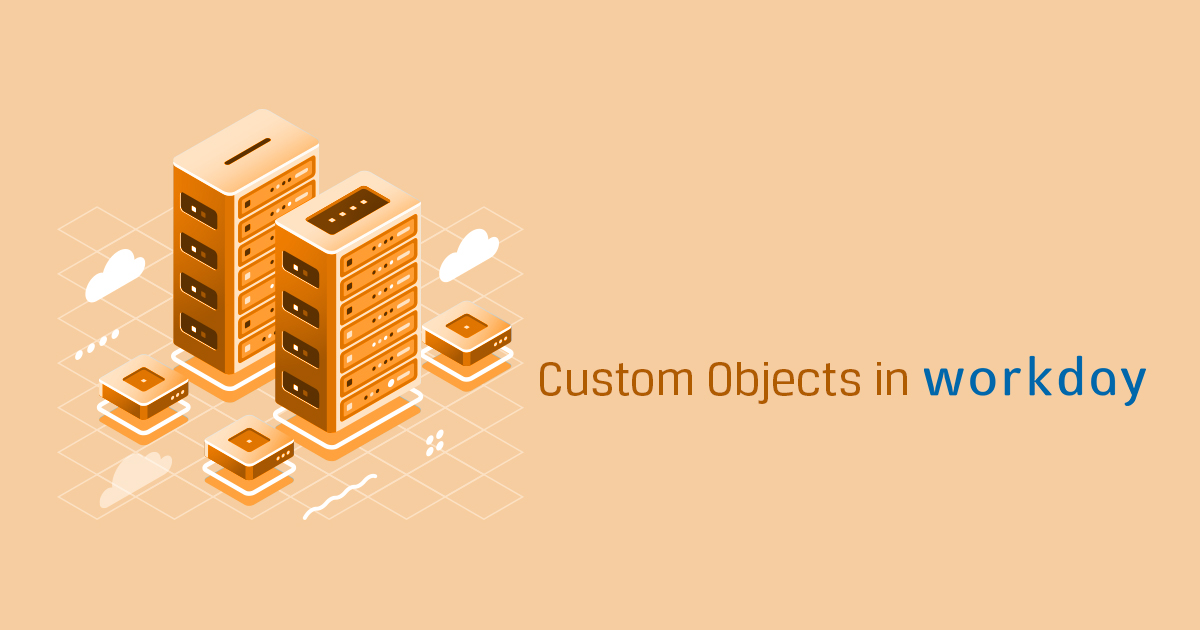 Custom Objects in Workday