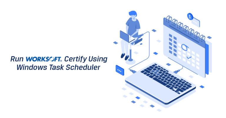 Run Worksoft Certify Using Windows Task Scheduler