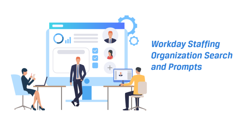 Workday Staffing Organization Search and Prompts