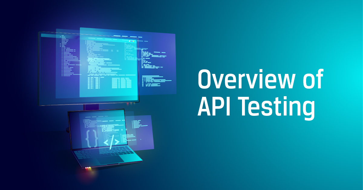 Overview of API Testing | Advantages of API Testing